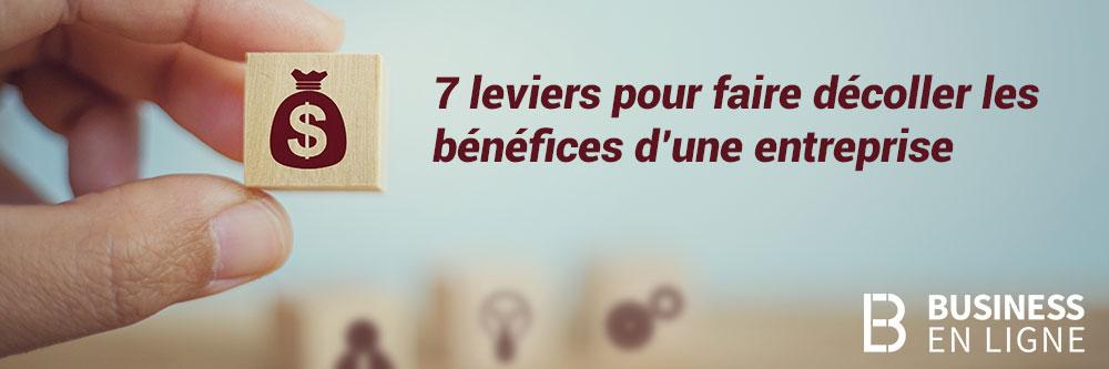 7 leviers pour augmenter les bénéfices d'une entreprise
